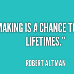 Robert Altman Quotes About Movies