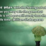 Shakespeare Quotes on Never Play With The Feelings of Others