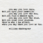 Shakespeare You Say You Love The Rain Quotes