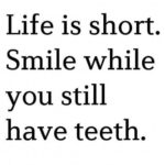 Short Quotes about Smiling and Being Happy