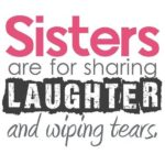 Sisters Quotes and Sayings