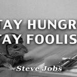 Stay Hungry Stay Foolish Quotes
