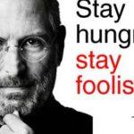 Stay Hungry Stay Foolish Quotes by Steve Jobs