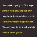 Steve Jobs Quotes on The Only Way To Do Great Work