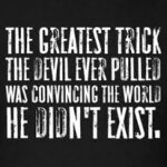 The Greatest Trick The Devil Ever Pulled Quote Tumblr
