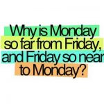 Today Is Monday Quotes