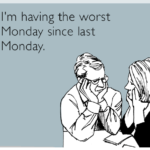 Tomorrow Is Monday Ecards