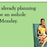 Tomorrow is Monday Ecards Quotes