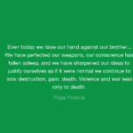 War Quotes by Pope Francis