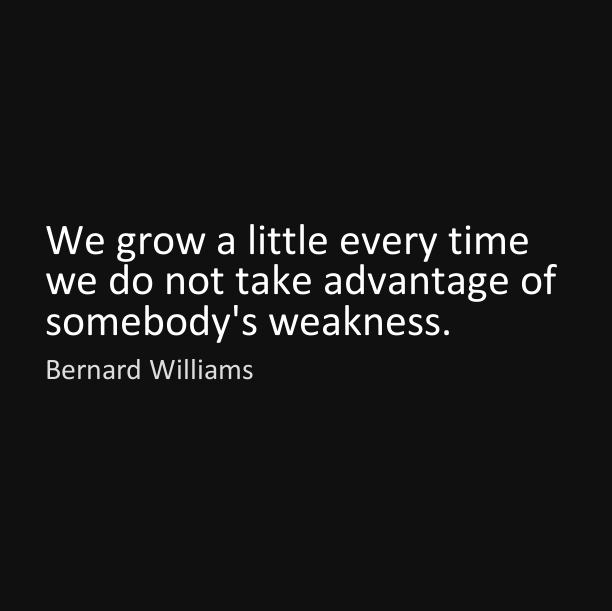 Weakness Quotes By Bernard Williams Upload Mega Quotes