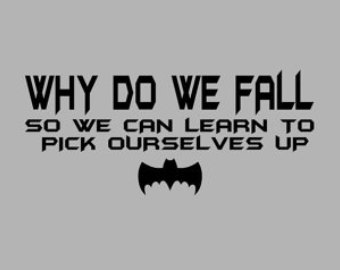 Why Do We Fall By Batman Quotes Upload Mega Quotes