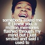 Wiz Khalifa Quotes about The Past