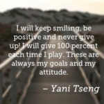 Yani Tseng Quotes About Attitude