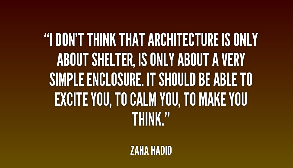 Zaha Hadid Quotes About Architecture